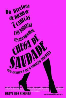 """Постер к фильму """"Хватит тосковать"""" /Chega de Saudade/ (2007)"""