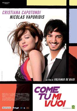 """Постер к фильму """"Каким ты меня хочешь"""" /Come tu mi vuoi/ (2007)"""