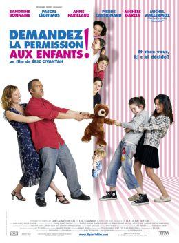 """Постер к фильму """"Спросить разрешение детей!"""" /Demandez la permission aux enfants/ (2007)"""