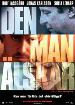 """Постер к фильму """"Любить кого-нибудь"""" /Den man alskar/ (2007)"""