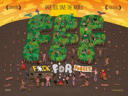 """Постер к фильму """"Идите лесом"""" /Fuck for Forest/ (2012)"""