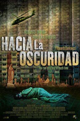 """Постер к фильму """"Стремясь к темноте"""" /Hacia la oscuridad/ (2007)"""