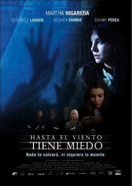 """Постер к фильму """"Даже ветер боится"""" /Hasta el viento tiene miedo/ (2007)"""