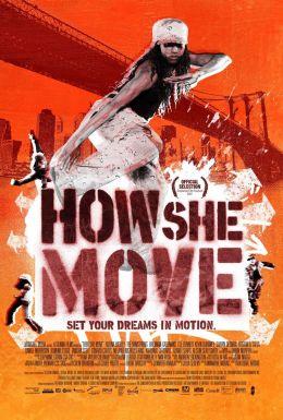 """Постер к фильму """"Как она двигается"""" /How She Move/ (2007)"""