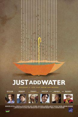 """Постер к фильму """"Просто добавь воды"""" /Just Add Water/ (2008)"""