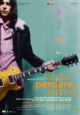 """Постер к фильму """"И думать забудь, Джонни!"""" /Lascia perdere, Johnny!/ (2007)"""