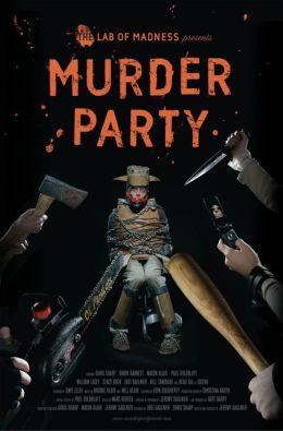 """Постер к фильму """"Убийственная вечеринка"""" /Murder Party/ (2006)"""