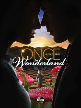"""Постер к фильму """"Однажды в Стране чудес"""" /Once Upon a Time in Wonderland/ (2013)"""