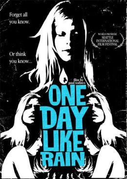 """Постер к фильму """"Каждый день, как дождь"""" /One Day Like Rain/ (2007)"""