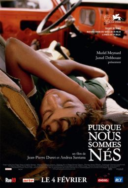"""Постер к фильму """"Раз уж мы родились"""" /Puisque nous sommes nes/ (2008)"""