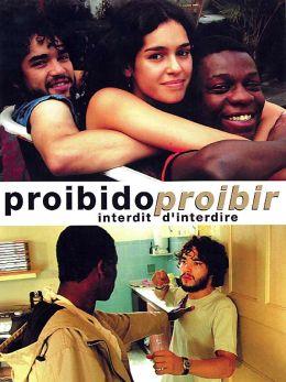 """Постер к фильму """"Запрещено запрещать"""" /Proibido Proibir/ (2007)"""