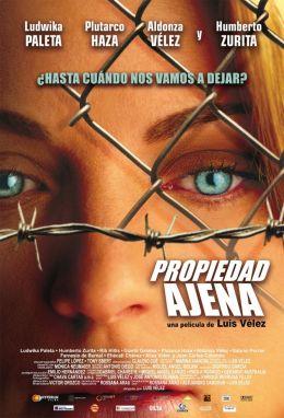 """Постер к фильму """"Чужая собственность"""" /Propiedad ajena/ (2007)"""