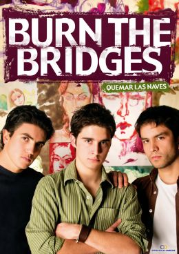 """Постер к фильму """"Сжигая мосты"""" /Quemar las naves/ (2007)"""