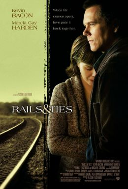 "Постер к фильму ""Пути и путы"" /Rails & Ties/ (2007)"