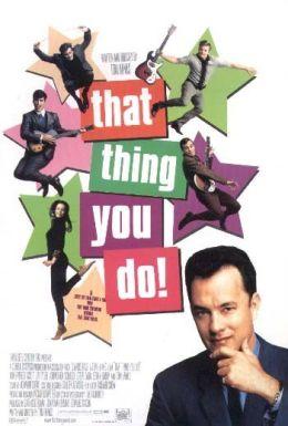 """Постер к фильму """"То, что ты делаешь"""" /That Thing You Do!/ (1996)"""