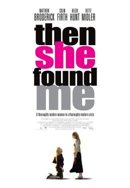 "Постер к фильму ""Так она нашла меня"" /Then She Found Me/ (2007)"