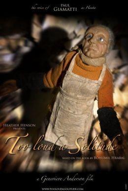 """Постер к фильму """"Слишком шумное одиночество"""" /Too Loud a Solitude/ (2007)"""
