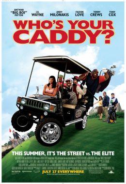 """Постер к фильму """"Кто твой Кэдди?"""" /Who's Your Caddy?/ (2007)"""