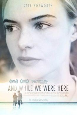 "Постер к фильму ""And While We Were Here"" /And While We Were Here/ (2012)"