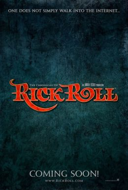 "Постер к фильму ""The Chronicles of Rick Roll"" /The Chronicles of Rick Roll/ (2014)"