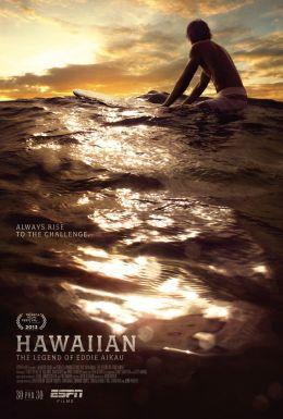 "Постер к фильму ""Hawaiian: The Legend of Eddie Aikau"" /Hawaiian: The Legend of Eddie Aikau/ (2013)"