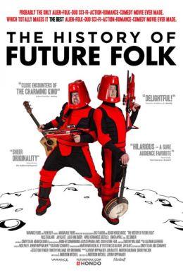 """Постер к фильму """"The History of Future Folk"""" /The History of Future Folk/ (2012)"""