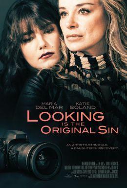 """Постер к фильму """"Looking Is the Original Sin"""" /Looking Is the Original Sin/ (2012)"""