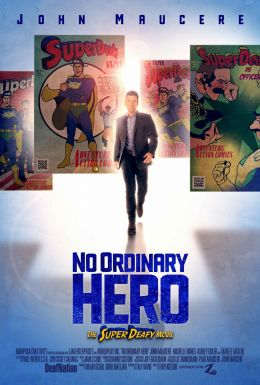 "Постер к фильму ""No Ordinary Hero: The SuperDeafy Movie"" /No Ordinary Hero: The SuperDeafy Movie/ (2013)"