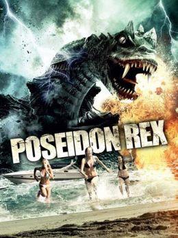 "Постер к фильму ""Посейдон Рекс"" /Poseidon Rex/ (2013)"