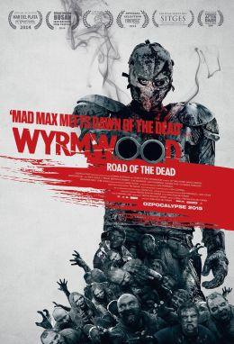 """Постер к фильму """"Полынь: Дорога мёртвых"""" /Wyrmwood: Road of the Dead/ (2014)"""