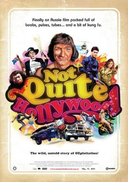 Not really Hollywood: The Stunning, Undisclosed History of Australian Exploratory Cinema / Not Quite Hollywood: The Wild, Untold Story of Ozploitation! / (2008)