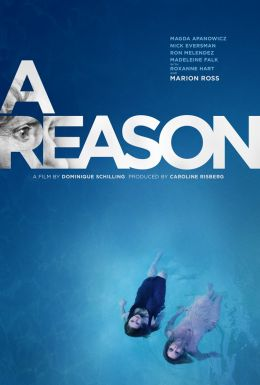 "Постер к фильму ""A Reason"" /A Reason/ (2014)"