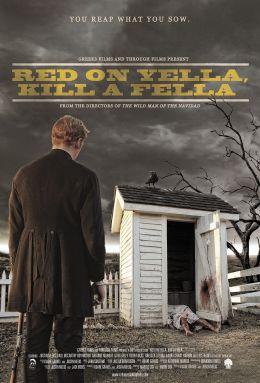 """Постер к фильму """"Red on Yella, Kill a Fella"""" /Red on Yella, Kill a Fella/ (2013)"""