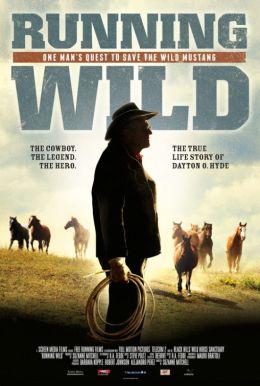"""Постер к фильму """"Running Wild: The Life of Dayton O. Hyde"""" /Running Wild: The Life of Dayton O. Hyde/ (2012)"""