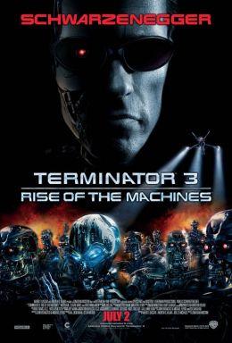"""Постер к фильму """"Терминатор 3: Восстание машин"""" /Terminator 3: Rise of the Machines/ (2003)"""