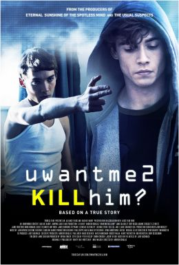 """Постер к фильму """"Ты хочешь, чтобы я его убил?"""" /uwantme2killhim?/ (2013)"""